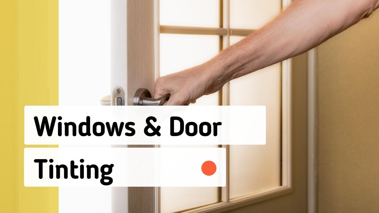 Windows and Door Tinting