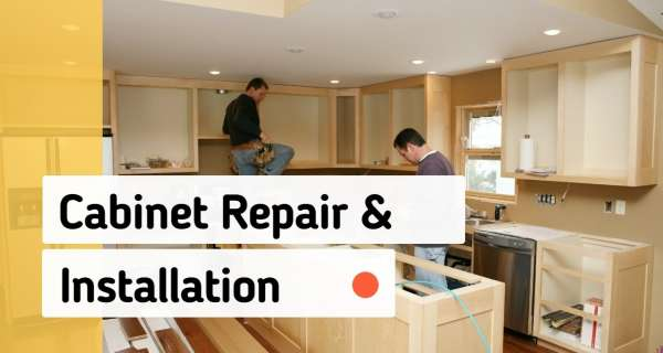 Cabinet Repair and Installation Service