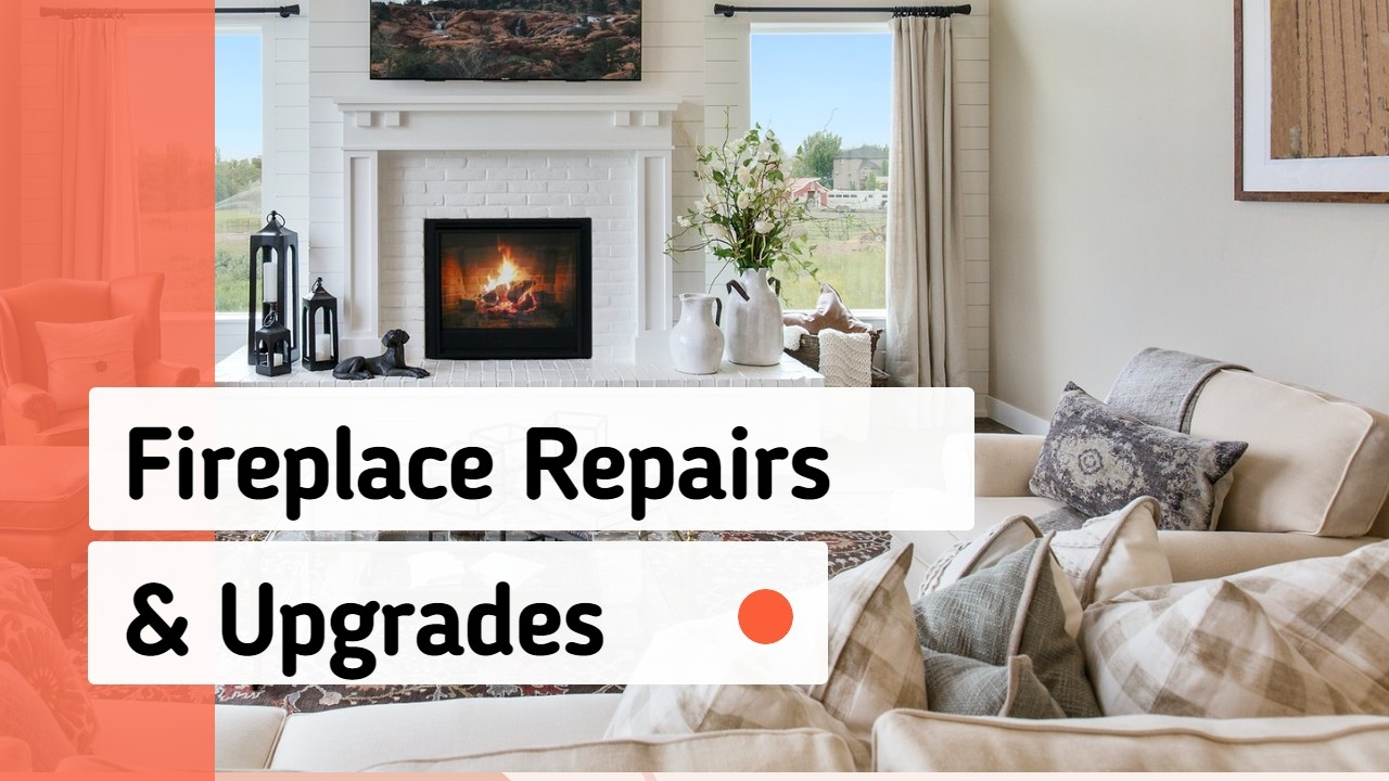 Fireplace Repair and Upgrades